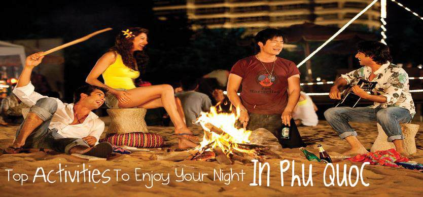 Top Activities To Enjoy Your Night In Phu Quoc