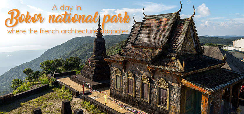 A Day In Bokor National Park- Where The French Architecture Stagnates