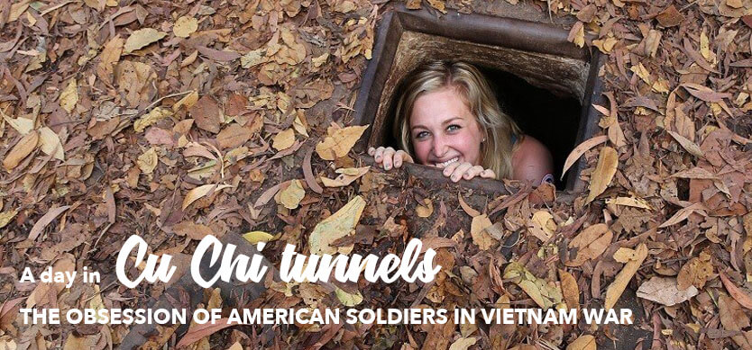 Cu Chi Tunnels-The obsession of American soldiers in Vietnam war