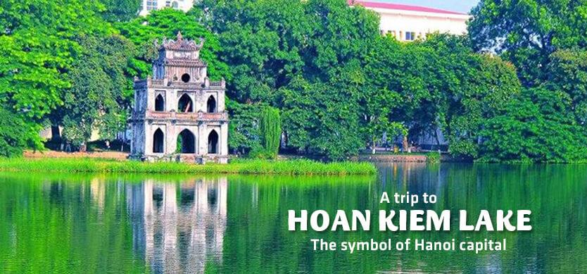 A trip to Hoan Kiem Lake - The symbol of Hanoi capital