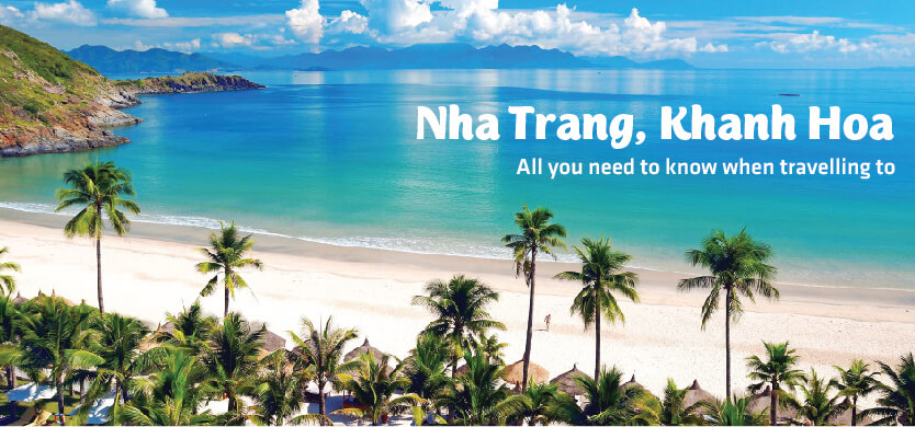 All you need to know when traveling to Nha Trang, Khanh Hoa