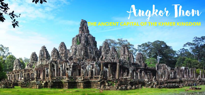 Angkor Thom - the ancient capital city of the Khmer Kingdom