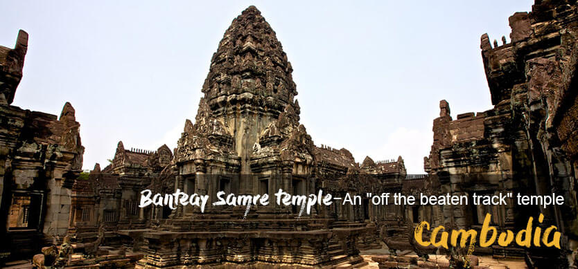 "Banteay Samre Temple- An ""Off The Beaten Track"" Temple, Cambodia"