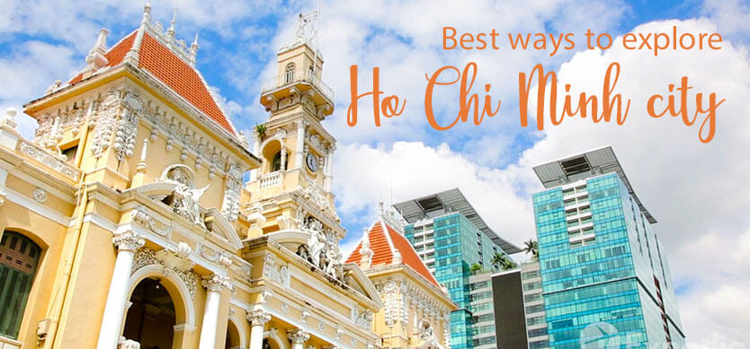 Best ways to explore Ho Chi Minh city