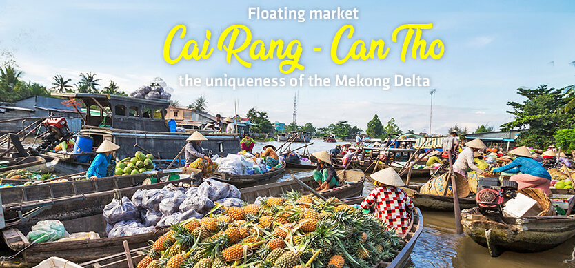 Cai Rang floating market, Can Tho - the uniqueness of the Mekong Delta