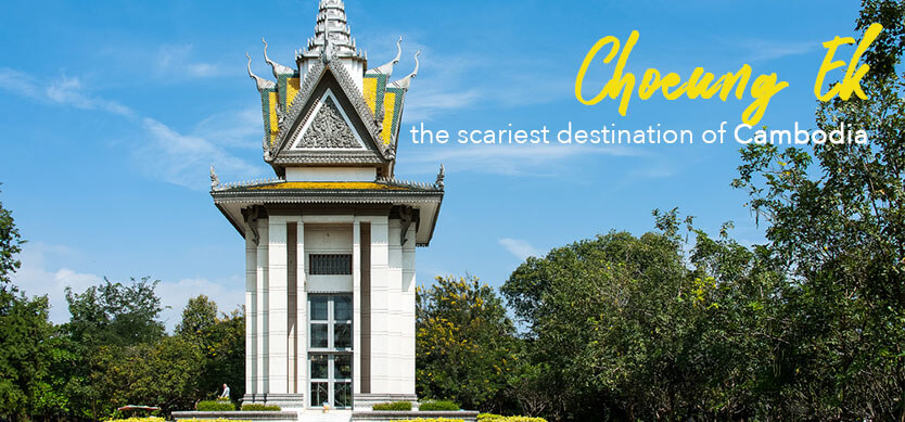 Choeung Ek - the scariest destination of Cambodia
