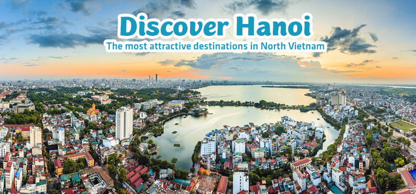 Discover Hanoi - The most attractive destinations in North Vietnam