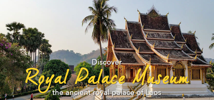 Discover Royal Palace Museum - the ancient royal palace of Laos