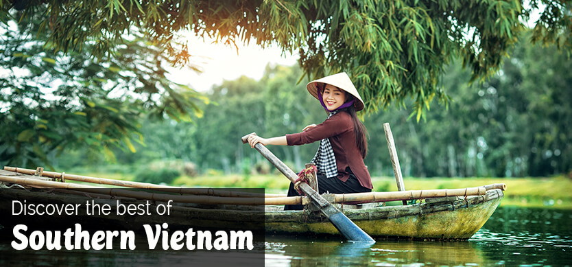 Discover the best destinations of  Southern Vietnam