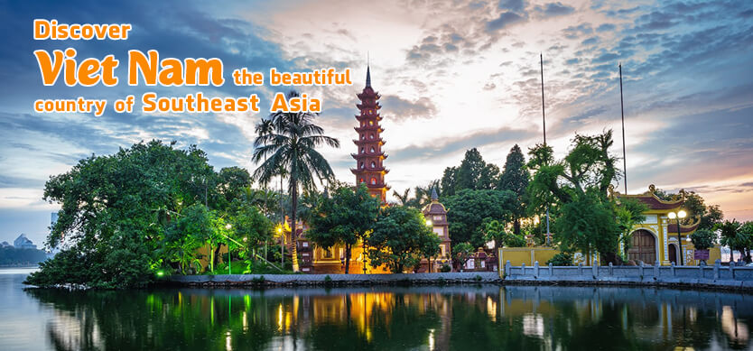 Discover Vietnam - a beautiful country in Southeast Asia
