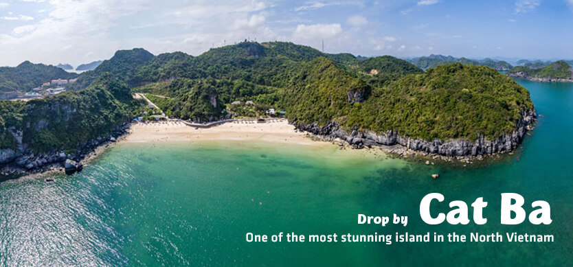 Drop by Cat Ba - One of the most stunning islands in the North Vietnam