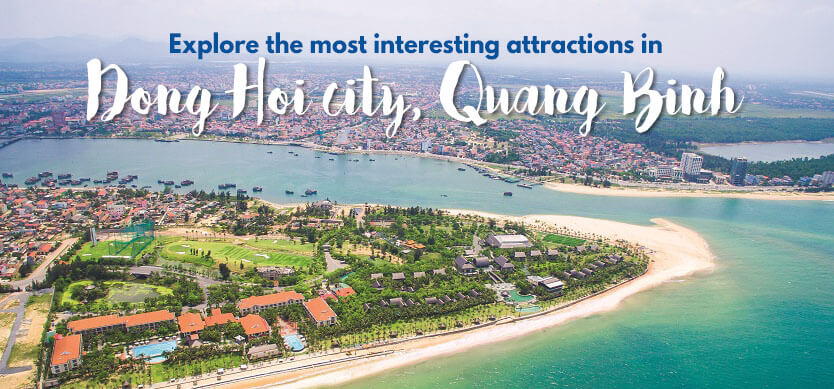 Explore the most interesting attractions in Dong Hoi city, Quang Binh