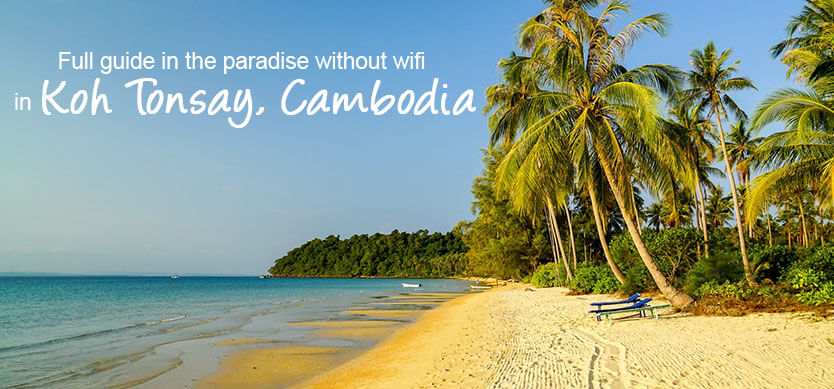 Full guides in the paradise without wifi in Koh Tonsay, Cambodia
