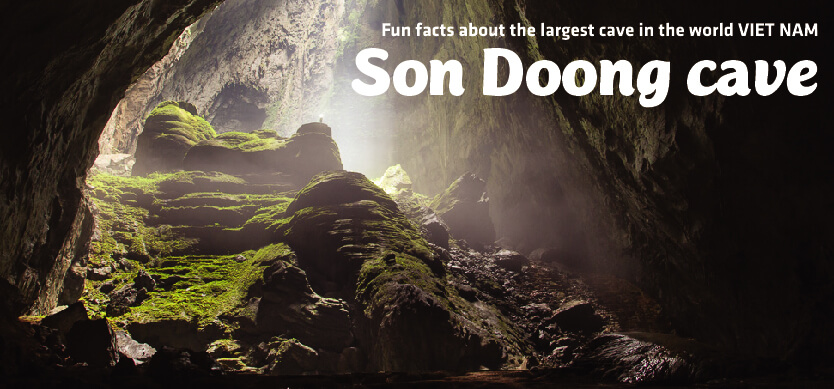 Fun facts about the largest cave in the world - Son Doong Cave, Vietnam
