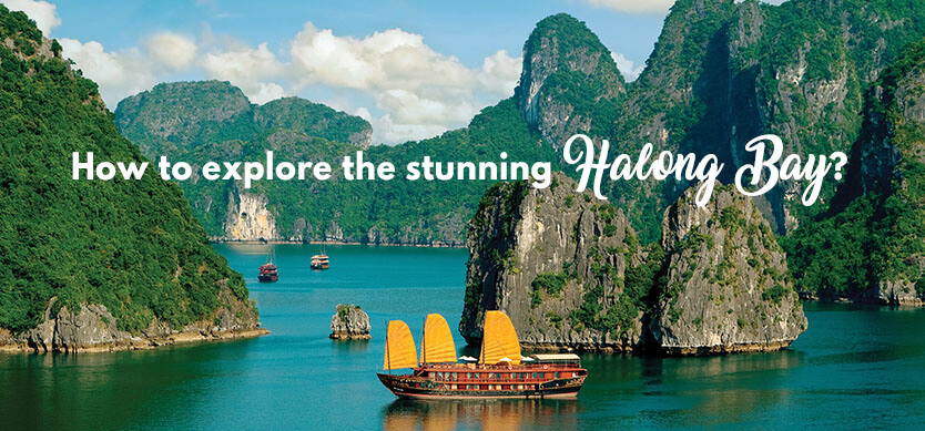 How to explore the stunning Halong Bay?