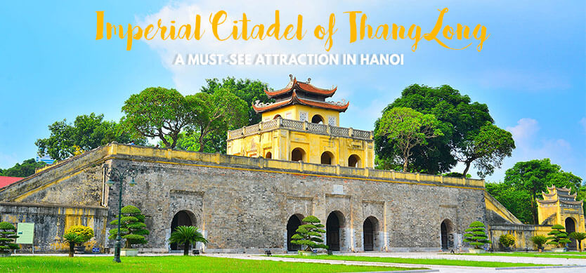 Imperial Citadel of Thang Long  - A must-see attraction in Hanoi