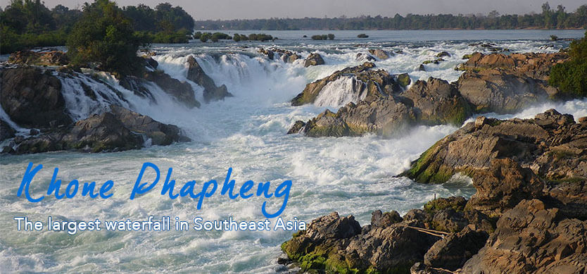 Khone Phapheng  -  the largest waterfall in Southeast Asia