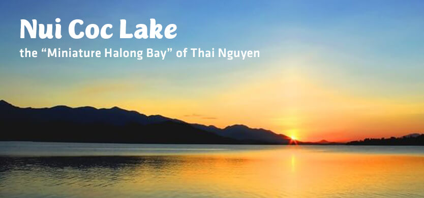 "Nui Coc Lake - the ""Miniature Halong Bay"" of Thai Nguyen"