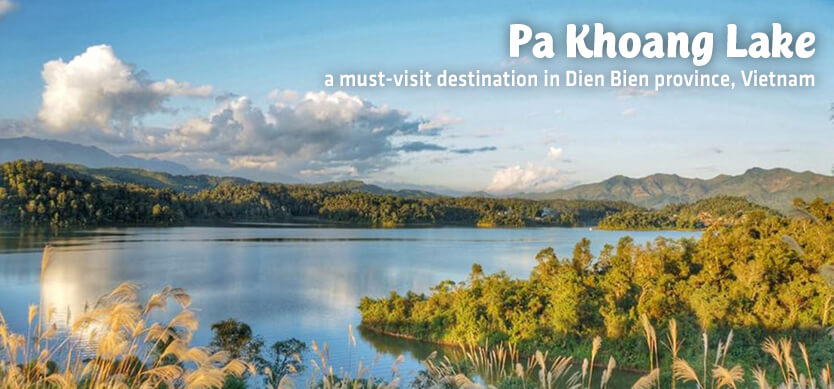 Pa Khoang Lake – a must-visit destination in Dien Bien province, Vietnam
