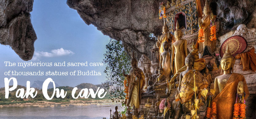 Pak Ou cave – the mysterious and sacred cave of thousands statues of Buddha