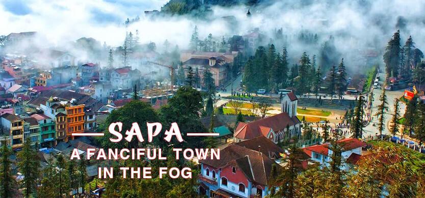 Explore Sapa - A fanciful foggy town