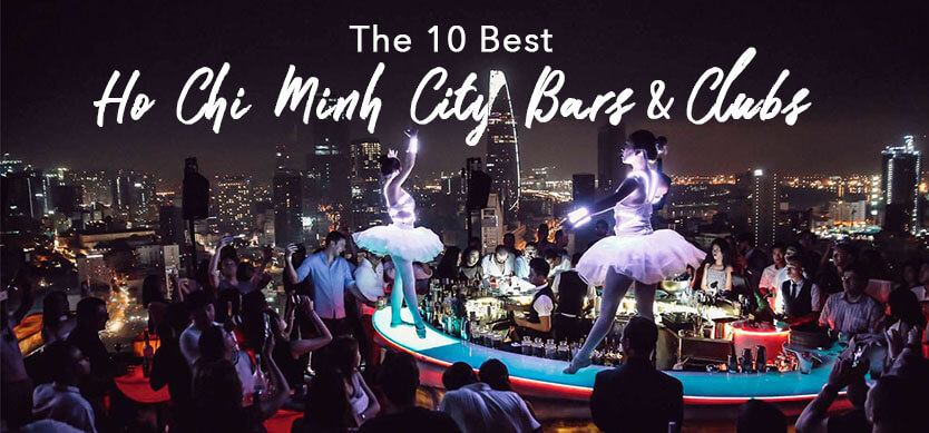 The 10 Best Ho Chi Minh City Bars And Clubs