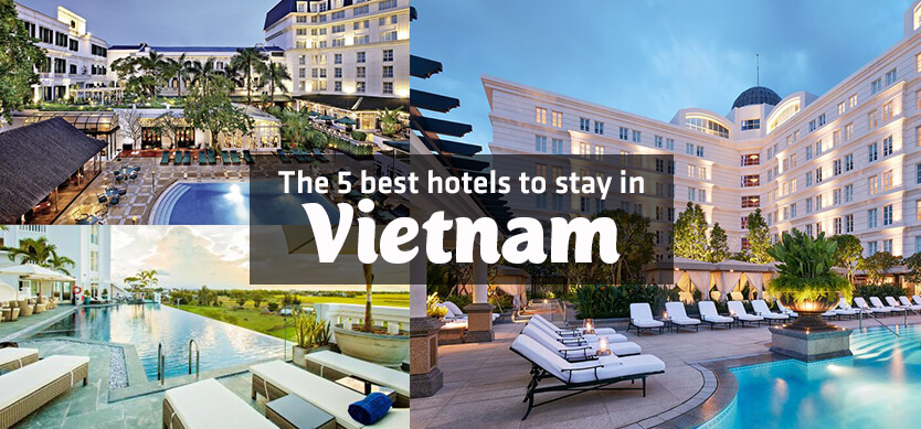 The 5 best hotels to stay in Vietnam