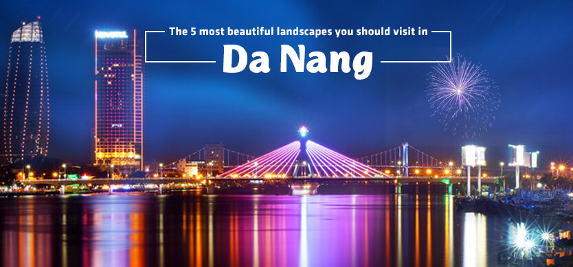 The 5 most beautiful landscapes you should visit in Da Nang