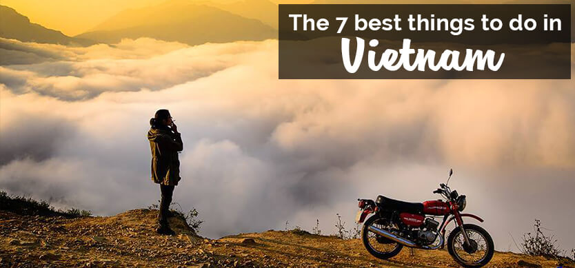 The 7 best things to do in Vietnam