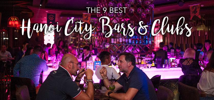 The 9 Best Hanoi City Bars & Clubs