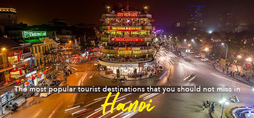 The most popular tourist destinations that you shouldn't miss in Hanoi