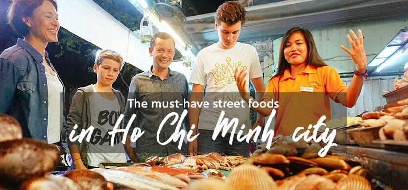 The must-have street foods in Ho Chi Minh city