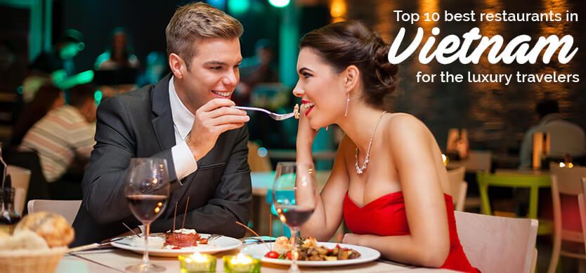 Top 10 Restaurants In Vietnam For Luxury Travelers