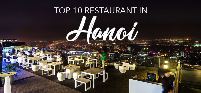 Top 10 restaurants for tourists in Hanoi (Editor's choice)