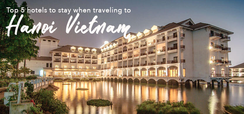 Top 5 hotels to stay when traveling to Hanoi Vietnam
