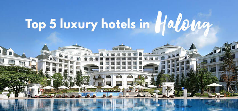Top 5 luxury hotels in Halong (Editor's choice)