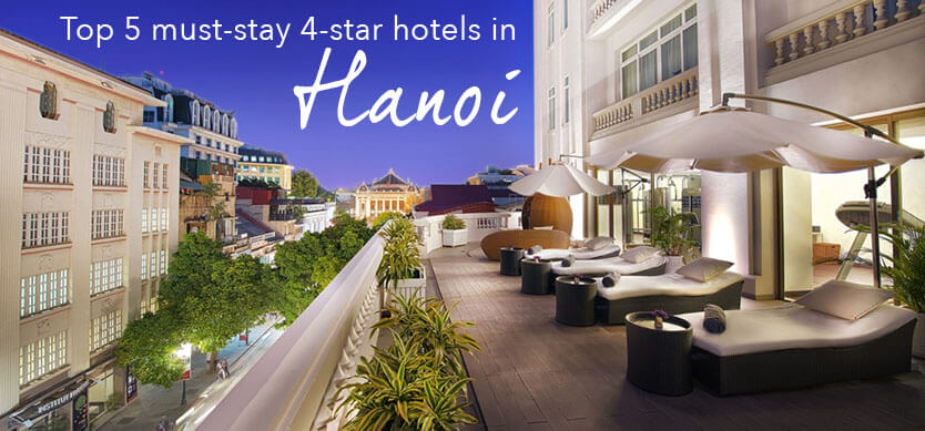 Top 5 must-stay 4-star hotels in Hanoi (editor's choice)