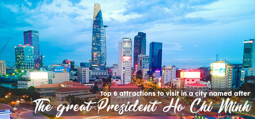 Top 6 attractions in a city named after the great President Ho Chi Minh (Editor's choice)