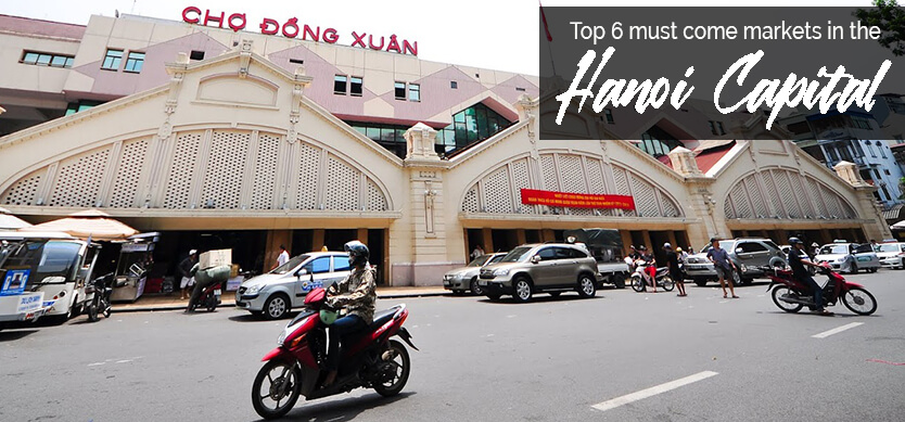Top 6 must-come markets in Hanoi Capital