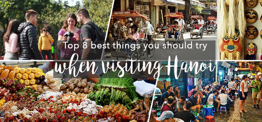 Top 8 best things you should try when visiting Hanoi