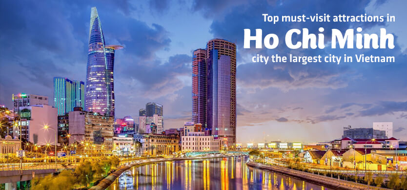 Top must-visit attractions in Ho Chi Minh City-The biggest city in Vietnam