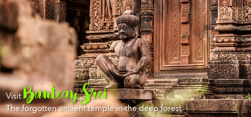Visit Banteay Srei-The forgotten ancient temple in the deep forest