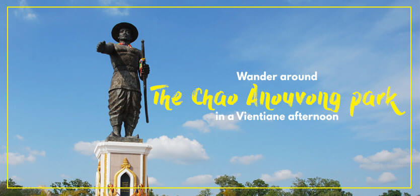 Wander Around The Chao Anouvong Park In A Vientiane Afternoon