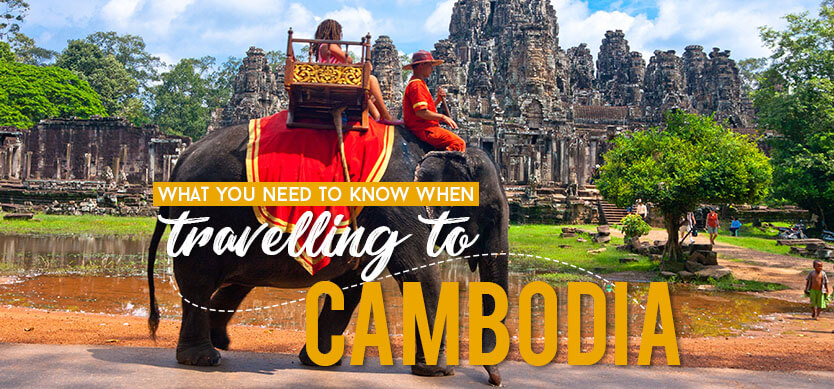 What you need to know when traveling to Cambodia